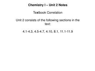 Chemistry I – Unit 2 Notes Te x tbook Correlation