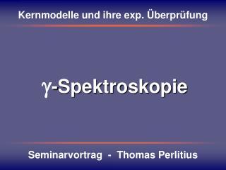Kernmodelle und ihre exp. Überprüfung