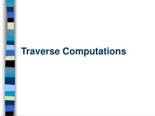 Traverse Computations