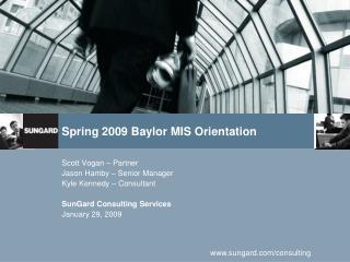 Spring 2009 Baylor MIS Orientation