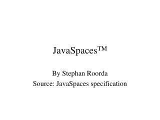 JavaSpaces TM