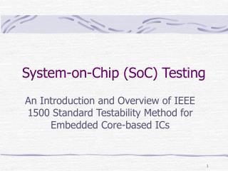 System-on-Chip (SoC) Testing