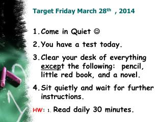Target Friday March 28 th   , 2014