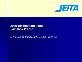 Jetta International, Inc.  Company Profile