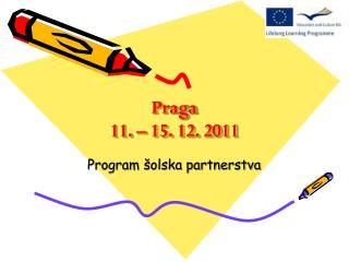 Praga 11. – 15. 12. 2011