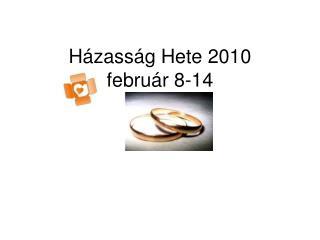 Házasság Hete 2010 február 8-14