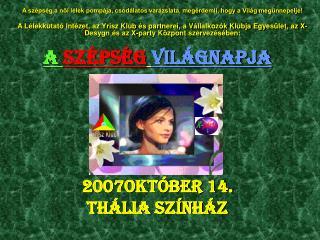 A  Szépség Világnapja 2007Október 14. thália színház