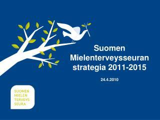 Suomen Mielenterveysseuran strategia 2011-2015