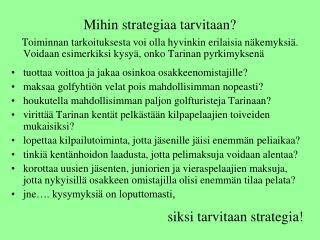 Mihin strategiaa tarvitaan?
