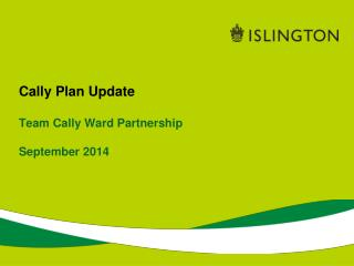 Cally Plan Update Team Cally Ward Partnership September 2014
