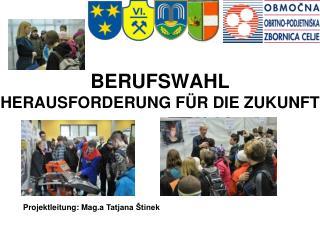 BERUFSWAHL HERAUSFORDERUNG F ÜR DIE ZUKUNFT
