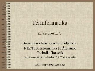 Térinformatika  (2. diasorozat)
