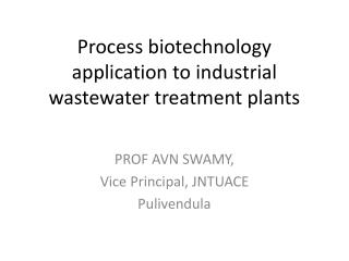 Process biotechnology application to industrial wastewater treatment plants
