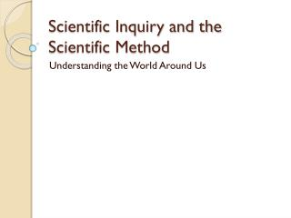 Scientific Inquiry and the Scientific Method