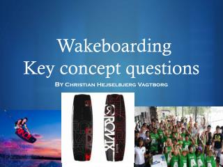 Wakeboarding Key concept questions