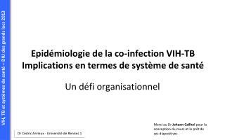 Epidémiologie de la co-infection VIH-TB  Implications  en termes de système de santé