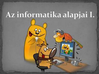 Az informatika alapjai I.