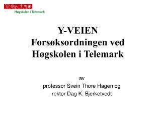 Y-VEIEN Fors ksordningen ved H gskolen i Telemark