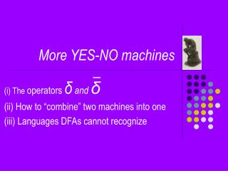 More YES-NO machines