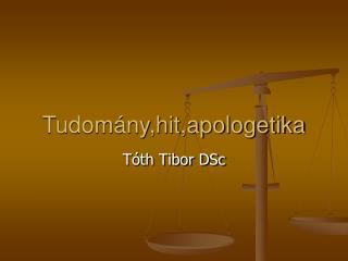 Tudomány,hit,apologetika