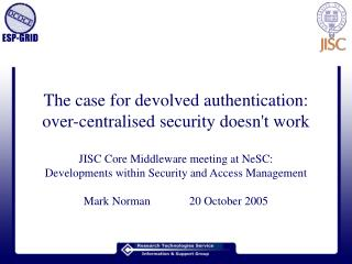 The case for devolved authentication: over-centralised security doesn't work