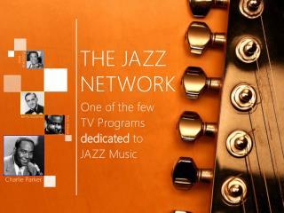 THE JAZZ NETWORK