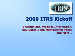 2009 ITRS Kickoff