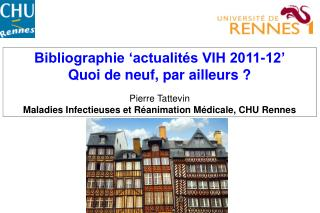 Bibliographie 'actualités VIH 2011-12' Quoi de neuf, par ailleurs ? Pierre Tattevin