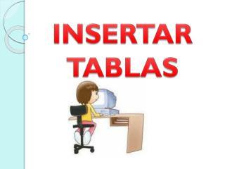 INSERTAR TABLAS