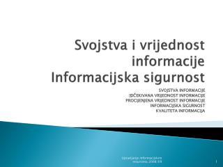 Svojstva i vrijednost informacije Informacijska sigurnost