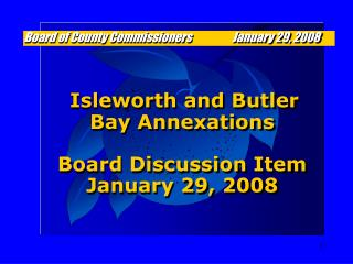 Isleworth and Butler Bay Annexations Board Discussion Item January 29, 2008