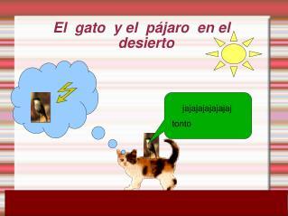 El  gato  y el  pájaro  en el  desierto