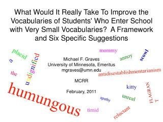 What Would It Really Take To Improve the Vocabularies of Students Who Enter School with Very Small Vocabularies  A Frame