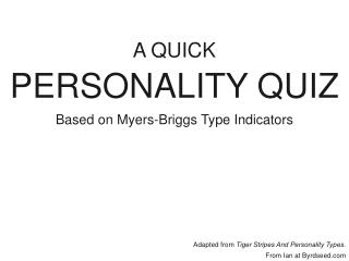 A QUICK  PERSONALITY QUIZ