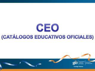 CEO (CATÁLOGOS EDUCATIVOS OFICIALES)