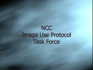 NCC  Image Use Protocol Task Force