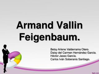 Armand Vallin Feigenbaum.