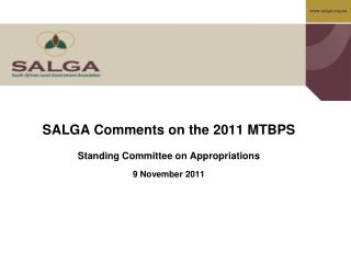 SALGA Comments on the 2011 MTBPS Standing Committee on Appropriations  9 November 2011