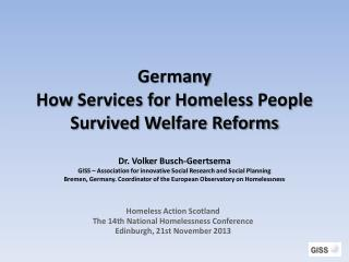 Homeless Action Scotland The 14th National Homelessness Conference Edinburgh, 21st November 2013