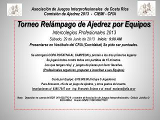 Asociación de Juegos Interprofesionales  de Costa Rica  Comisión de Ajedrez 2013  -  CIEMI - CFIA