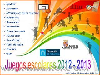 Ajedrez  Atletismo  Atletismo en pista cubierta  Bádminton  Baloncesto  Balonmano