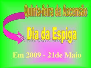 Em 2009 - 21de Maio