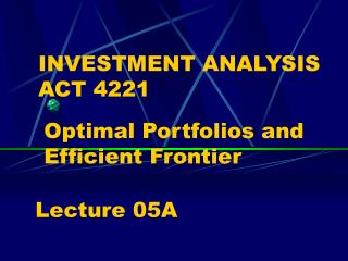 Optimal Portfolios and Efficient Frontier