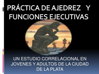 PRÁCTICA DE AJEDREZ    Y  FUNCIONES EJECUTIVAS