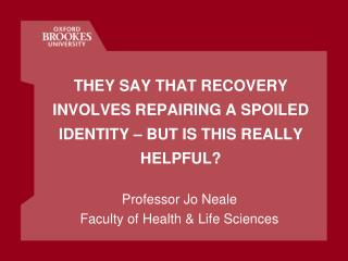 THEY SAY THAT RECOVERY INVOLVES REPAIRING A SPOILED IDENTITY   BUT IS THIS REALLY HELPFUL