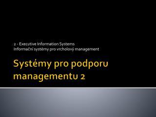 Syst�my pro podporu managementu 2