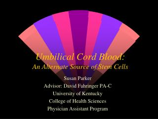 Umbilical Cord Blood:  An Alternate Source of Stem Cells