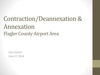 Contraction/ Deannexation  &  Annexation Flagler County Airport Area
