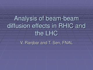 Analysis of beam-beam diffusion effects in RHIC and the LHC