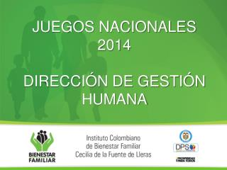 JUEGOS NACIONALES  2014  DIRECCI�N DE GESTI�N HUMANA